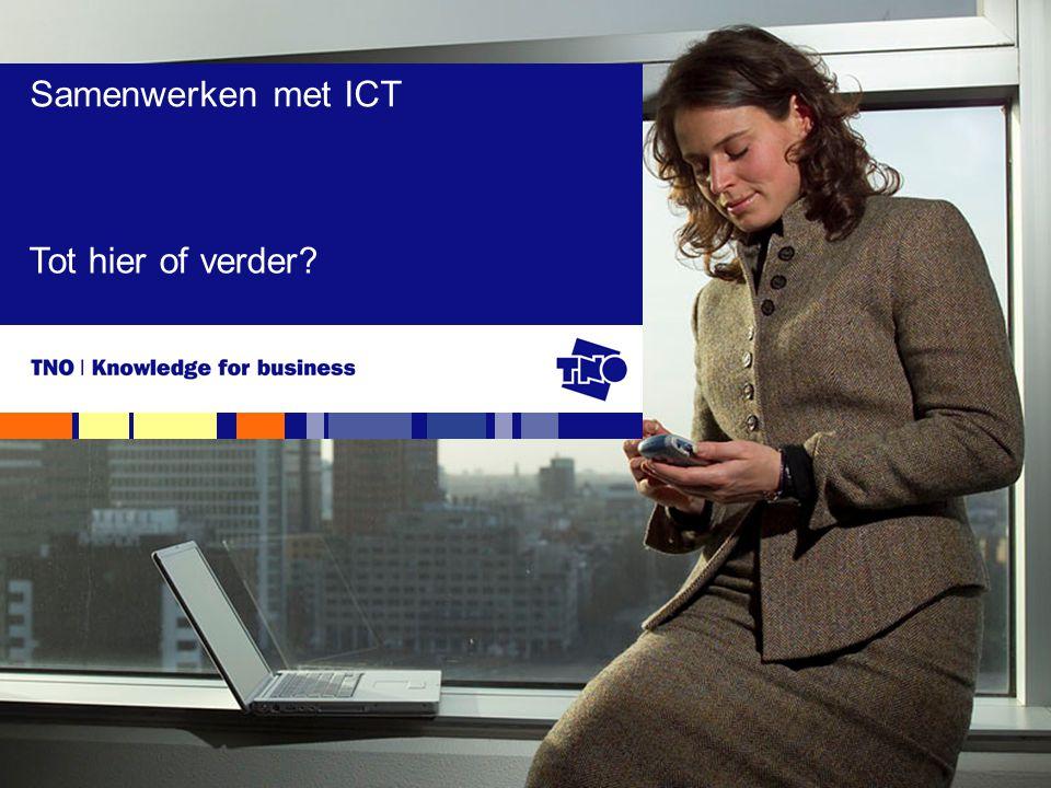 Samenwerken met ICT Tot hier of verder?