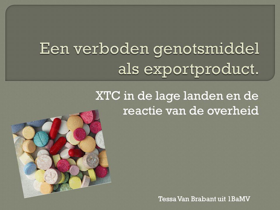 XTC in de lage landen en de reactie van de overheid Tessa Van Brabant uit 1BaMV