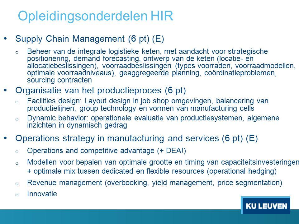 Supply Chain Management (6 pt) (E) o Beheer van de integrale logistieke keten, met aandacht voor strategische positionering, demand forecasting, ontwe