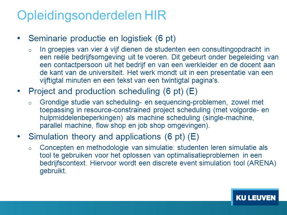 Seminarie productie en logistiek (6 pt) o In groepjes van vier à vijf dienen de studenten een consultingopdracht in een reële bedrijfsomgeving uit te voeren.