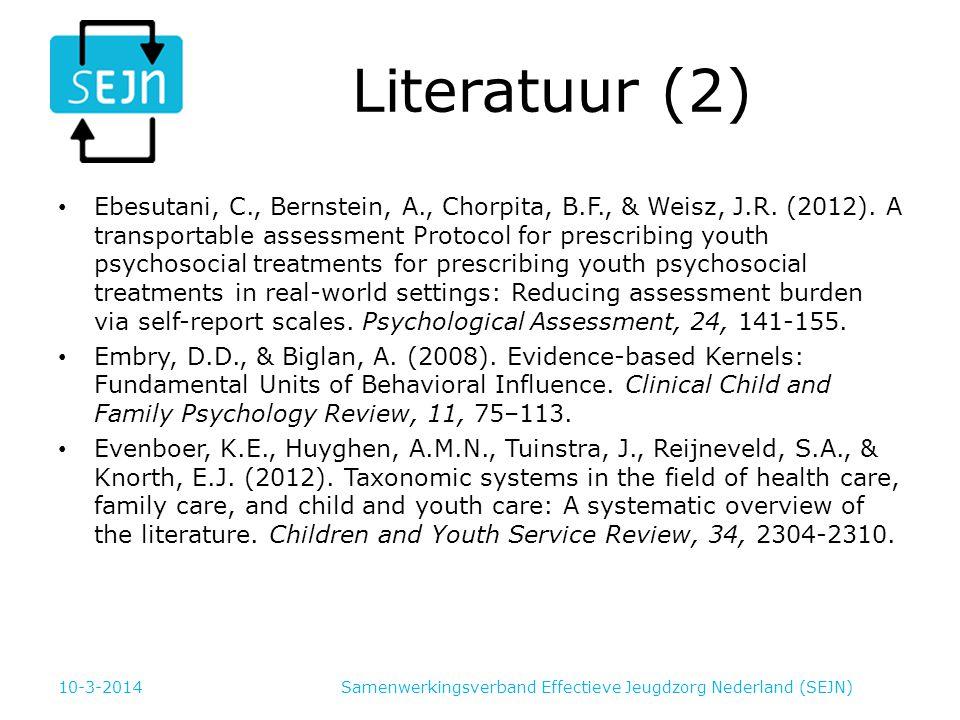 Literatuur (2) Ebesutani, C., Bernstein, A., Chorpita, B.F., & Weisz, J.R. (2012). A transportable assessment Protocol for prescribing youth psychosoc