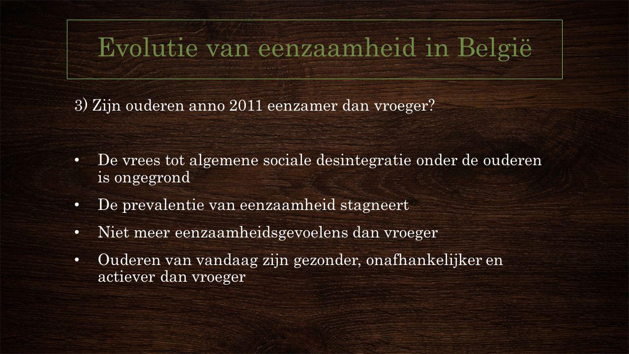 Evolutie van eenzaamheid in België 3) Zijn ouderen anno 2011 eenzamer dan vroeger.