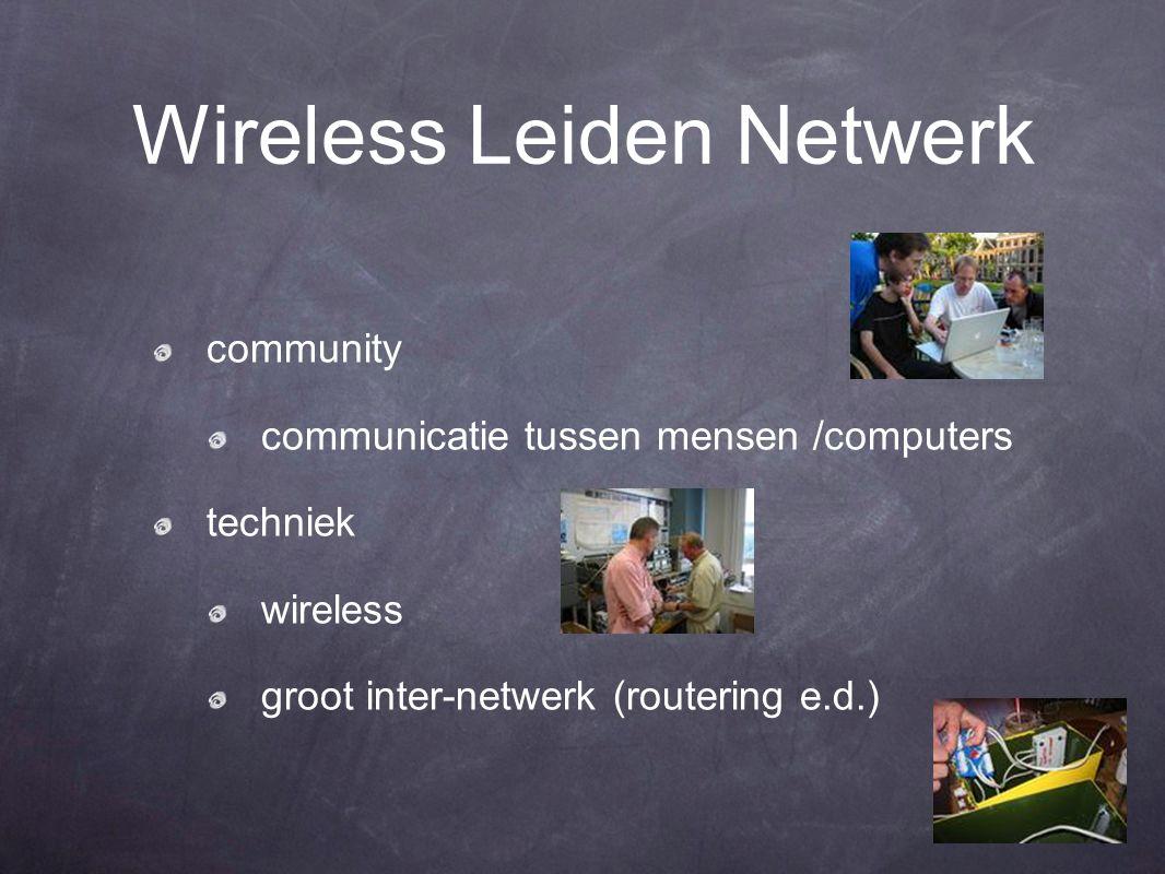 Wireless Leiden Netwerk community communicatie tussen mensen /computers techniek wireless groot inter-netwerk (routering e.d.)