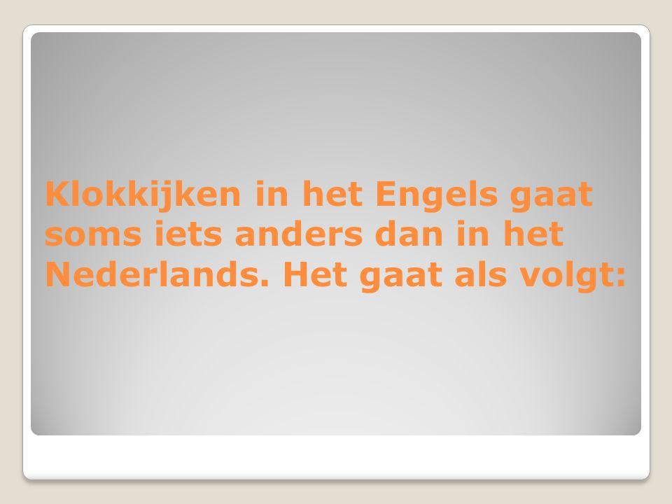 Klokkijken in het Engels gaat soms iets anders dan in het Nederlands. Het gaat als volgt: