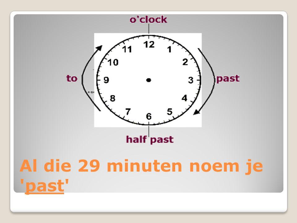 Als het halve uur is geweest, begin je weer opnieuw, maar je telt wel terug, van 29 minuten voor tot 1 minuut voor.