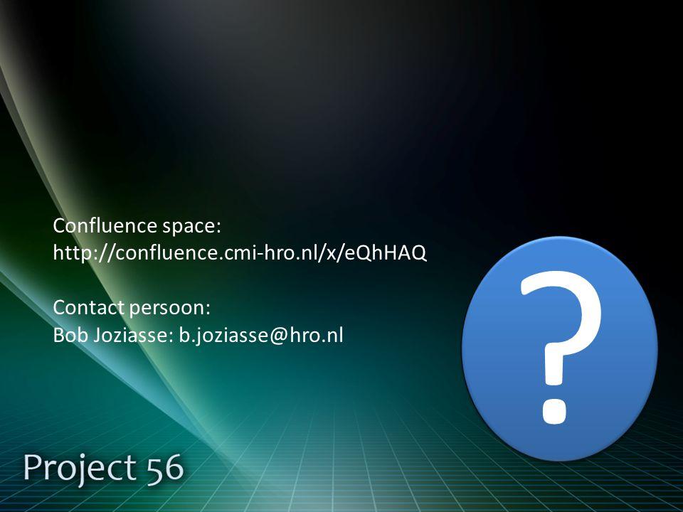 Confluence space: http://confluence.cmi-hro.nl/x/eQhHAQ Contact persoon: Bob Joziasse: b.joziasse@hro.nl