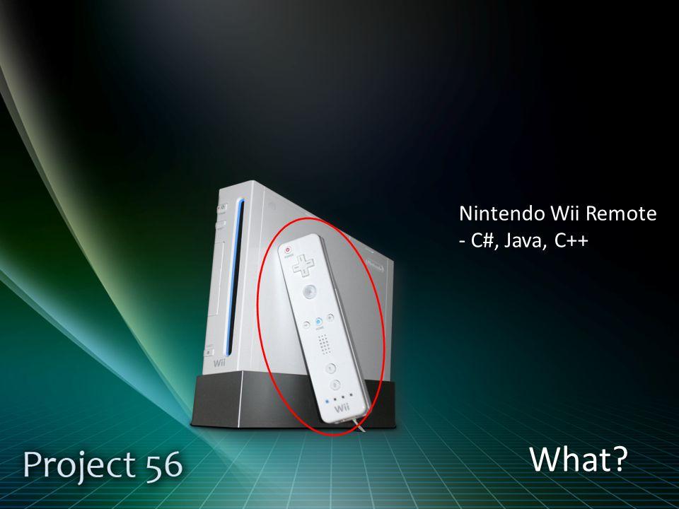 What Nintendo Wii Remote - C#, Java, C++