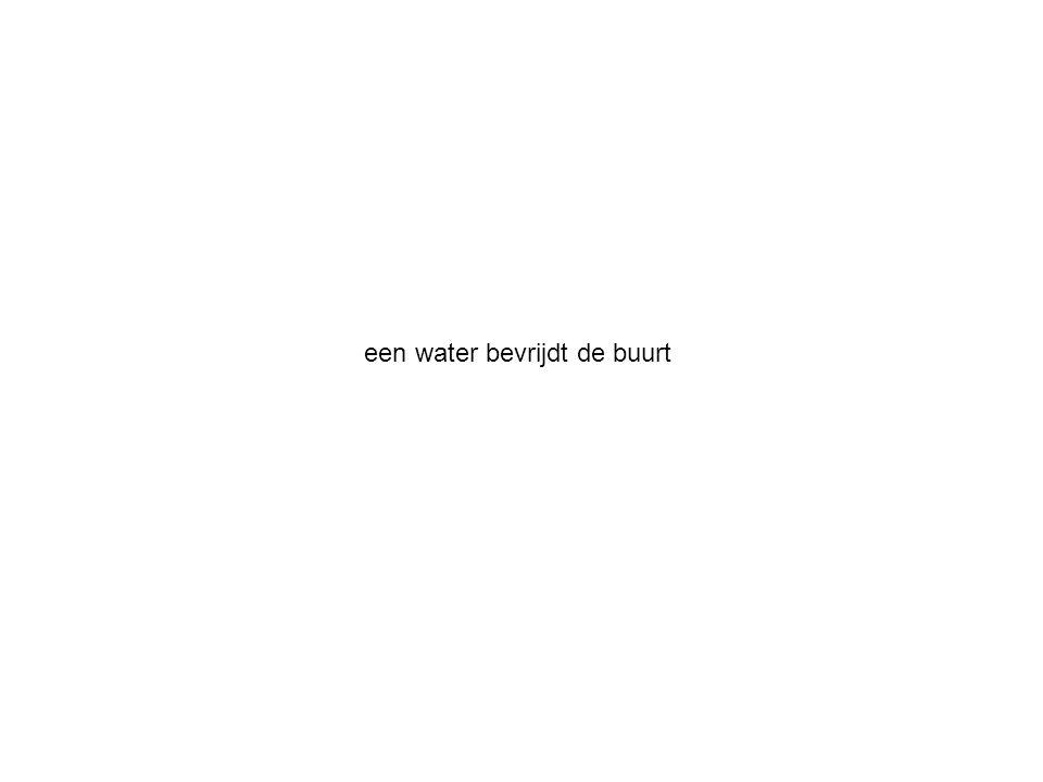 een water bevrijdt de buurt