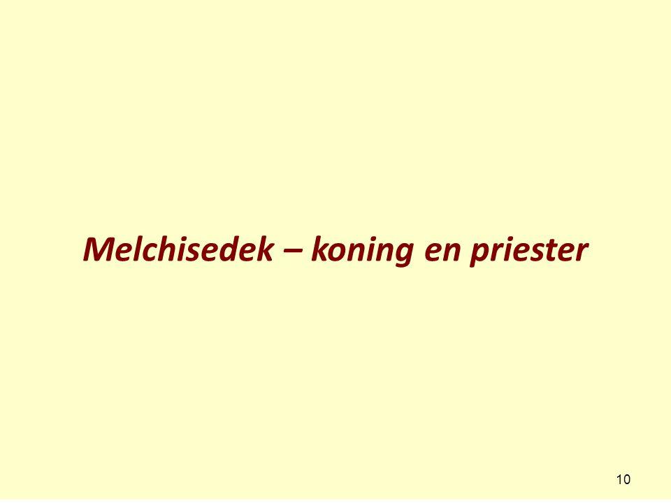 Melchisedek – koning en priester 10