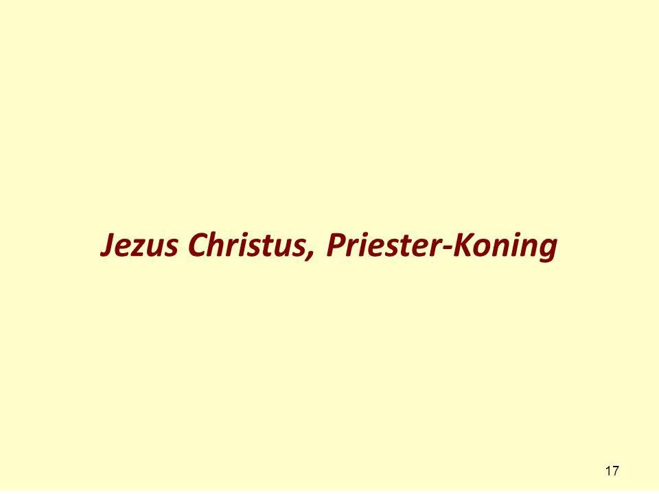 Jezus Christus, Priester-Koning 17
