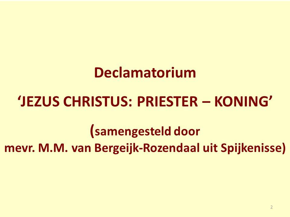 Declamatorium 'JEZUS CHRISTUS: PRIESTER – KONING' ( samengesteld door mevr. M.M. van Bergeijk-Rozendaal uit Spijkenisse) 2