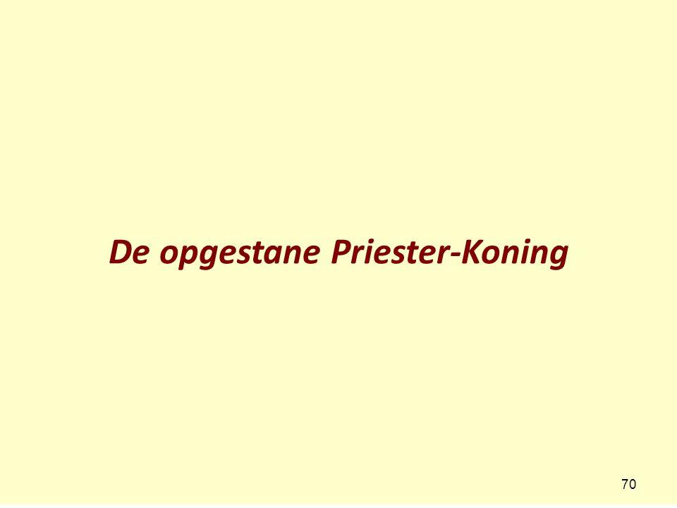 De opgestane Priester-Koning 70
