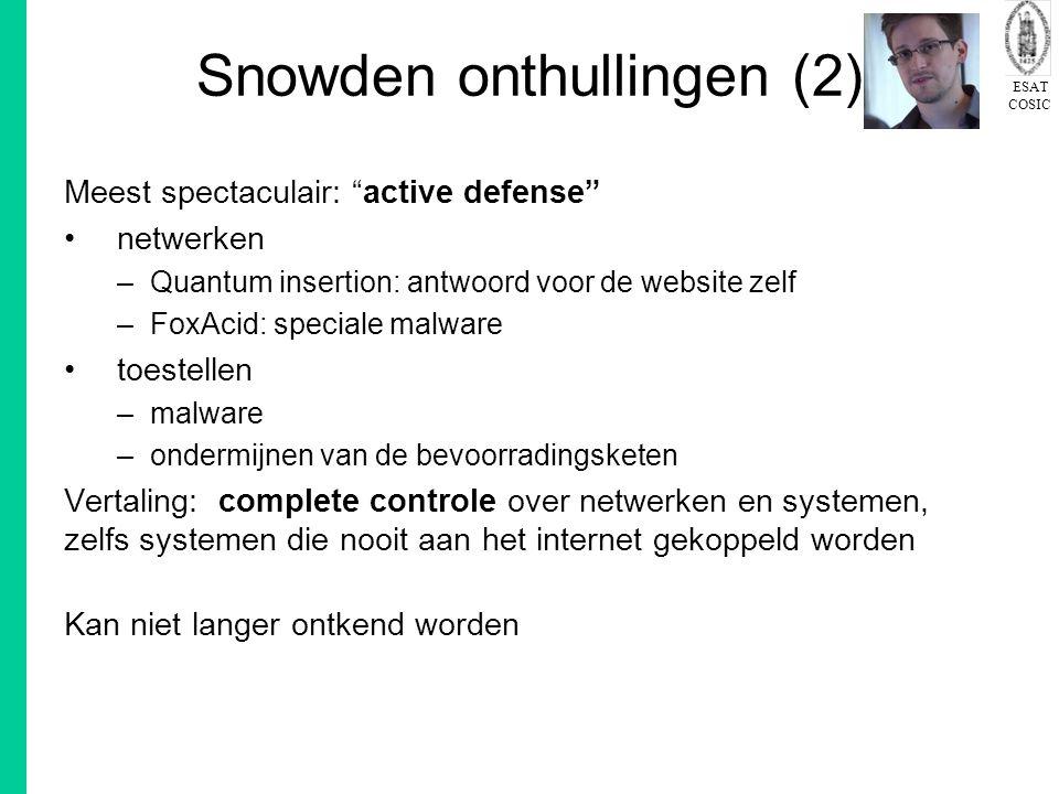 """ESAT COSIC Snowden onthullingen (2) Meest spectaculair: """"active defense"""" netwerken –Quantum insertion: antwoord voor de website zelf –FoxAcid: special"""