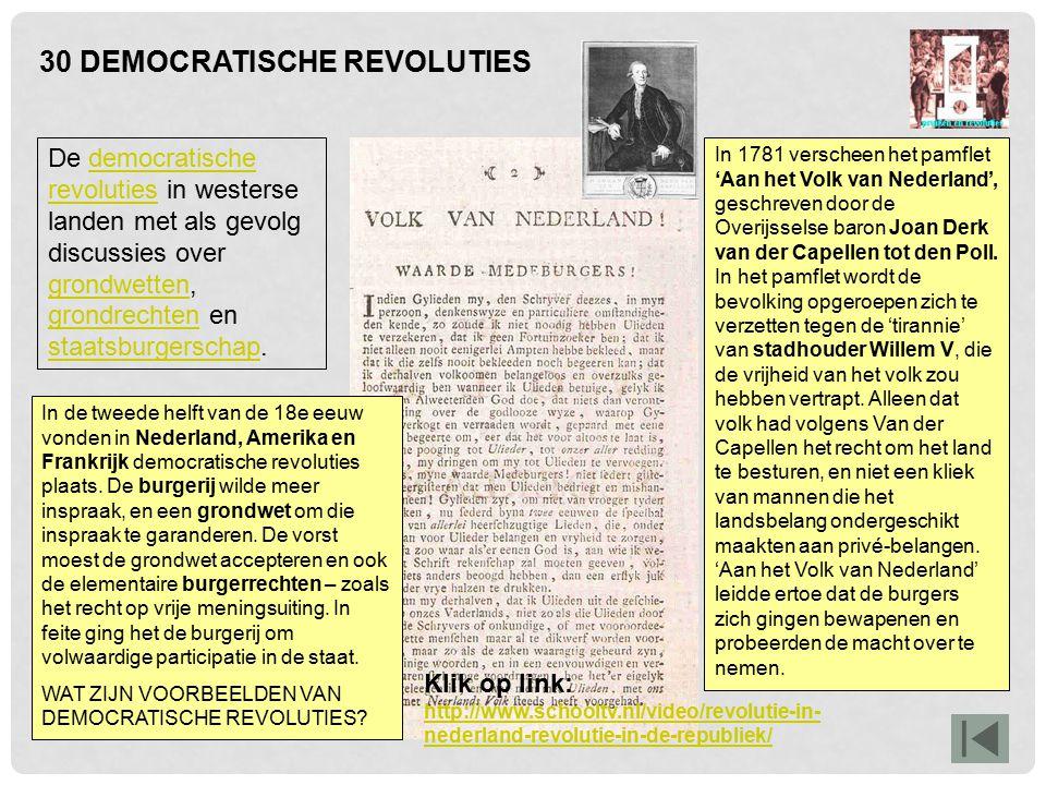 30 DEMOCRATISCHE REVOLUTIES In het eerste jaar van de Franse Revolutie (1789) werd de 'Verklaring van de Rechten van de Mens en Burger' opgesteld.