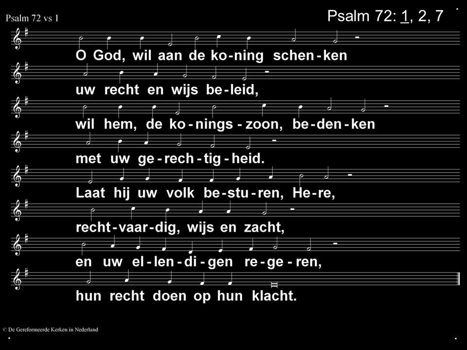 ... Psalm 72: 1, 2, 7