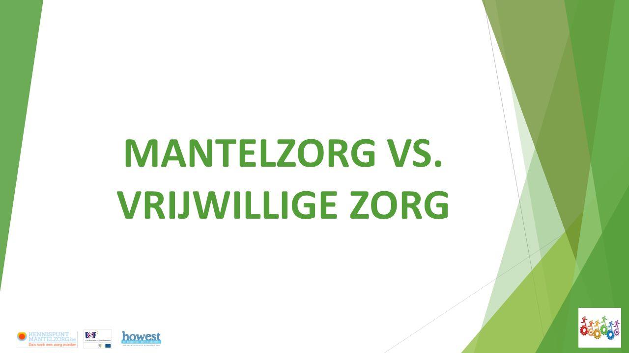 MANTELZORG VS. VRIJWILLIGE ZORG