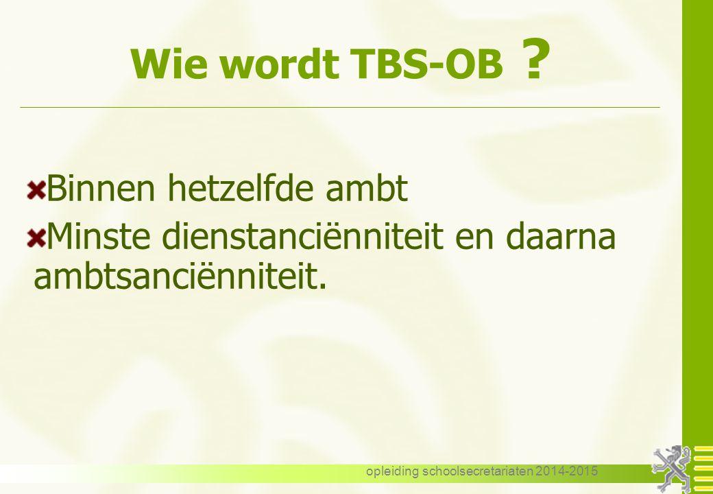 opleiding schoolsecretariaten 2014-2015 Wie wordt TBS-OB .