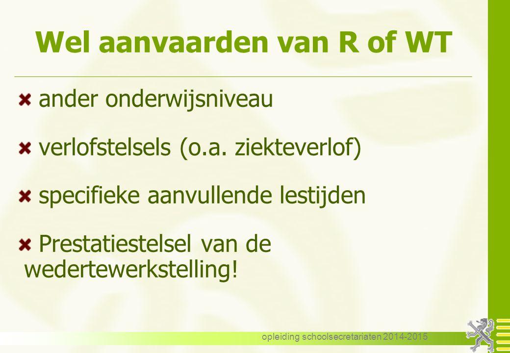 opleiding schoolsecretariaten 2014-2015 Wel aanvaarden van R of WT ander onderwijsniveau verlofstelsels (o.a.