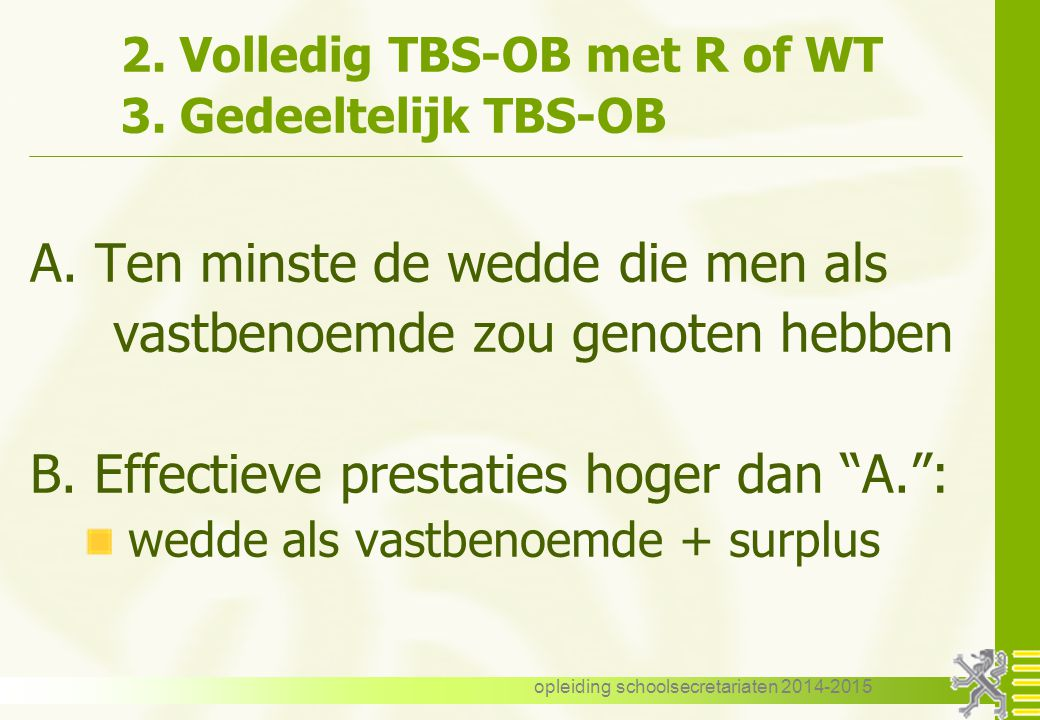 opleiding schoolsecretariaten 2014-2015 2. Volledig TBS-OB met R of WT 3.