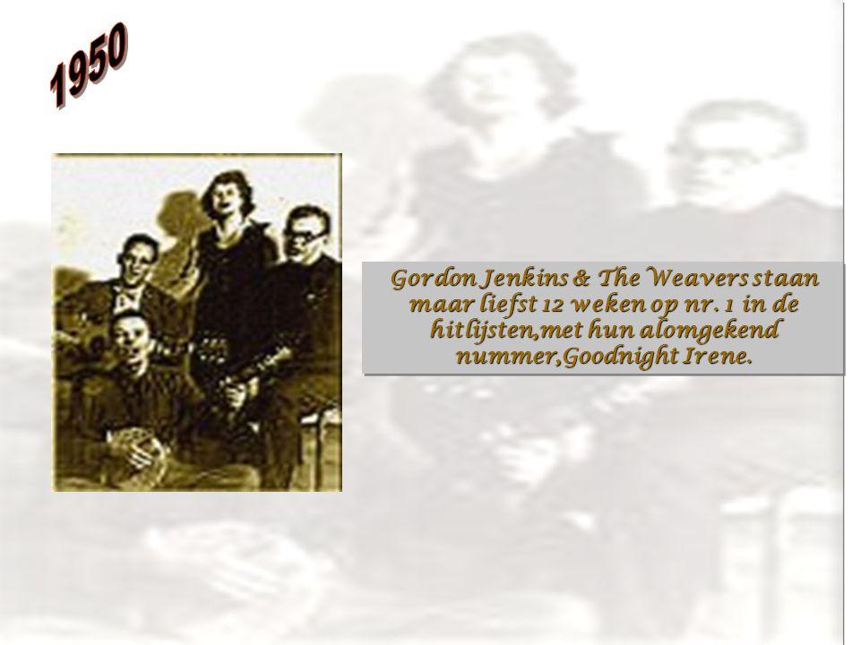 Gordon Jenkins & The Weavers staan maar liefst 12 weken op nr.