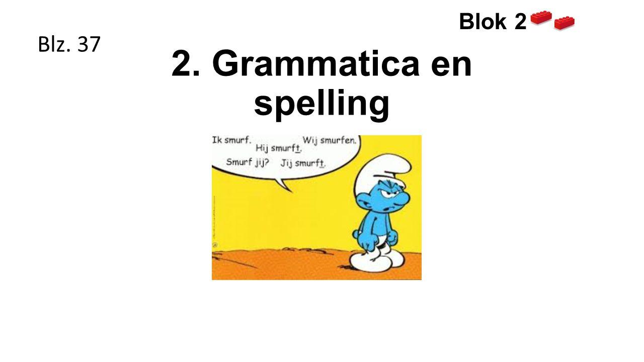 2. Grammatica en spelling Blz. 37 Blok 2