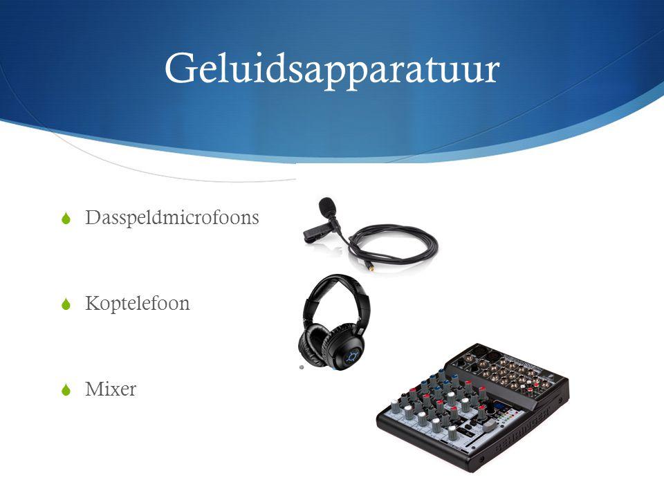 Geluidsapparatuur  Dasspeldmicrofoons  Koptelefoon  Mixer