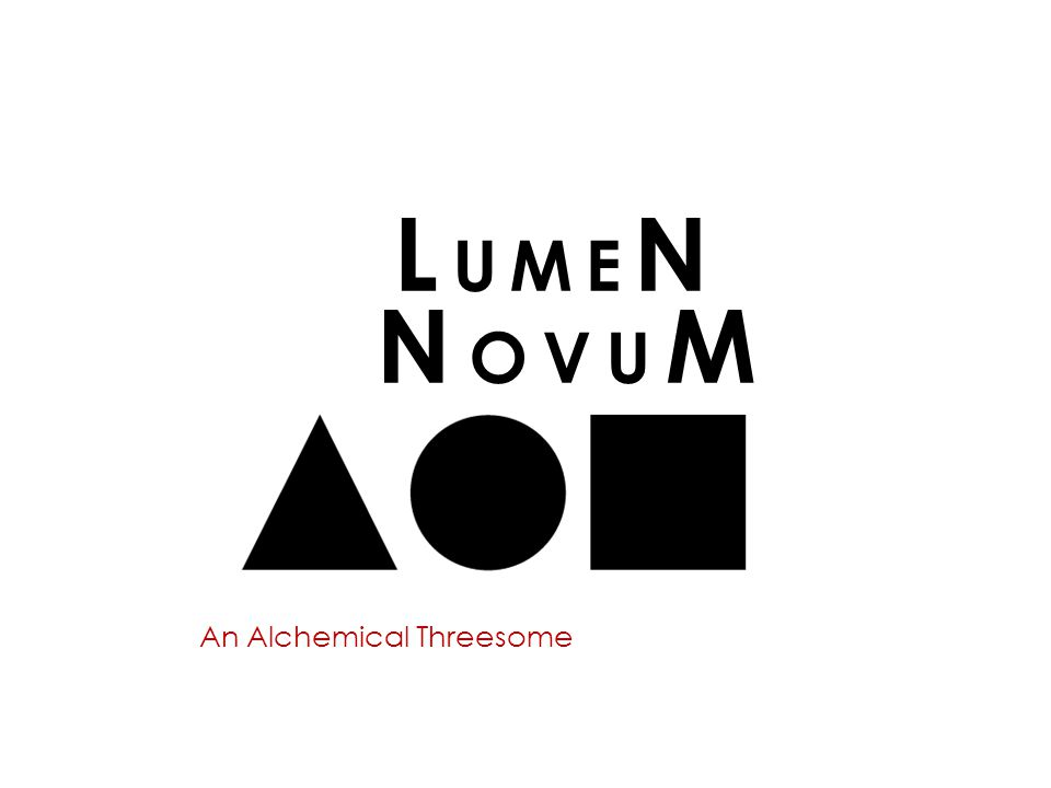 An Alchemical Threesome L UME N N OVU M