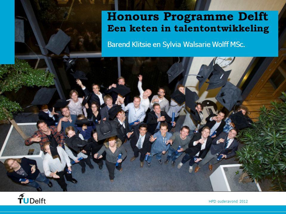 HPD ouderavond 2012 Honours Programme Delft Barend Klitsie en Sylvia Walsarie Wolff MSc.