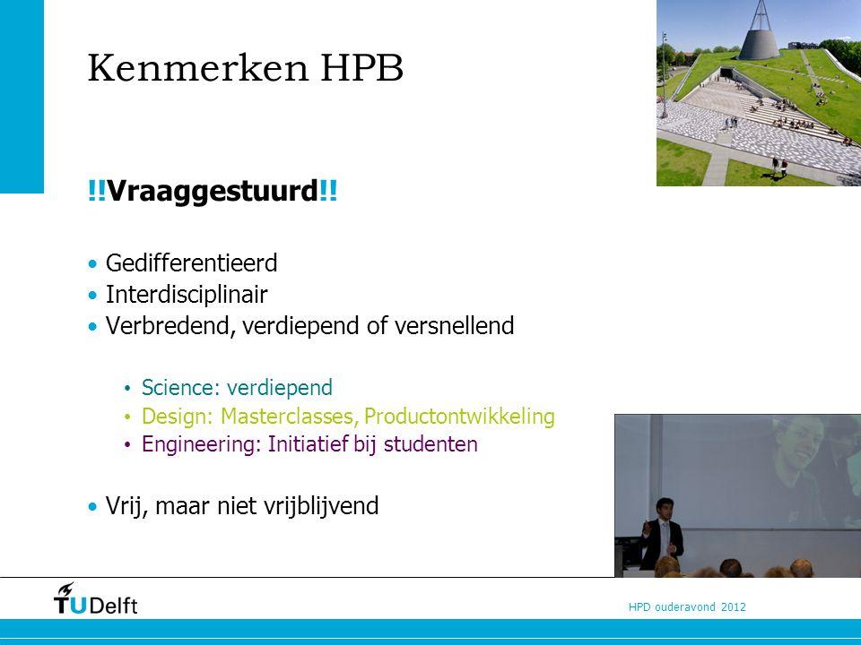 HPD ouderavond 2012 Kenmerken HPB !!Vraaggestuurd!.