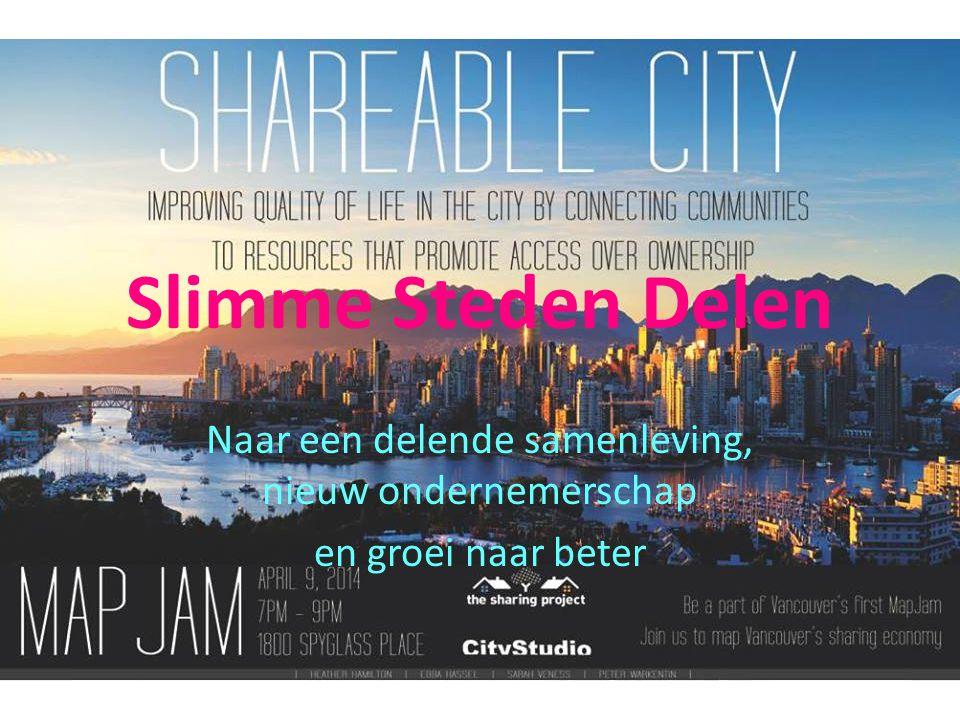 Slimme Steden Delen Naar een delende samenleving, nieuw ondernemerschap en groei naar beter