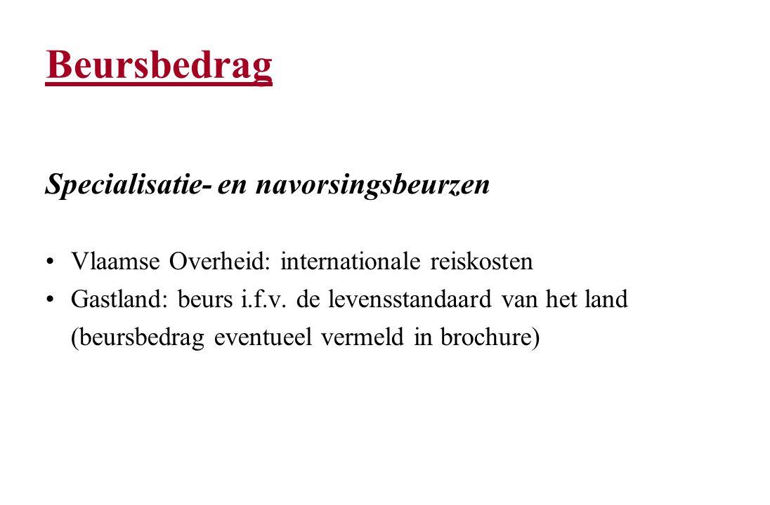 Beursbedrag Specialisatie- en navorsingsbeurzen Vlaamse Overheid: internationale reiskosten Gastland: beurs i.f.v.