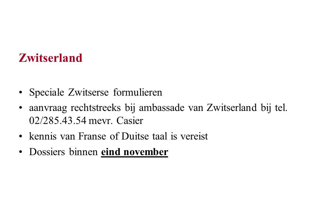 Zwitserland Speciale Zwitserse formulieren aanvraag rechtstreeks bij ambassade van Zwitserland bij tel.