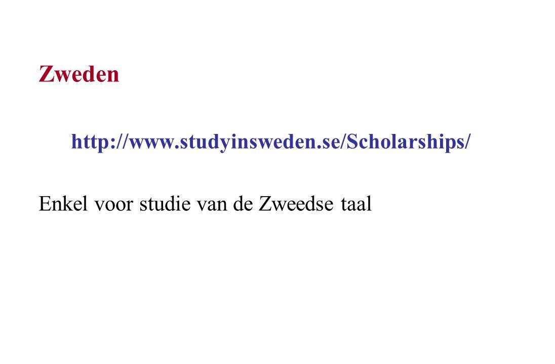 Zweden http://www.studyinsweden.se/Scholarships/ Enkel voor studie van de Zweedse taal