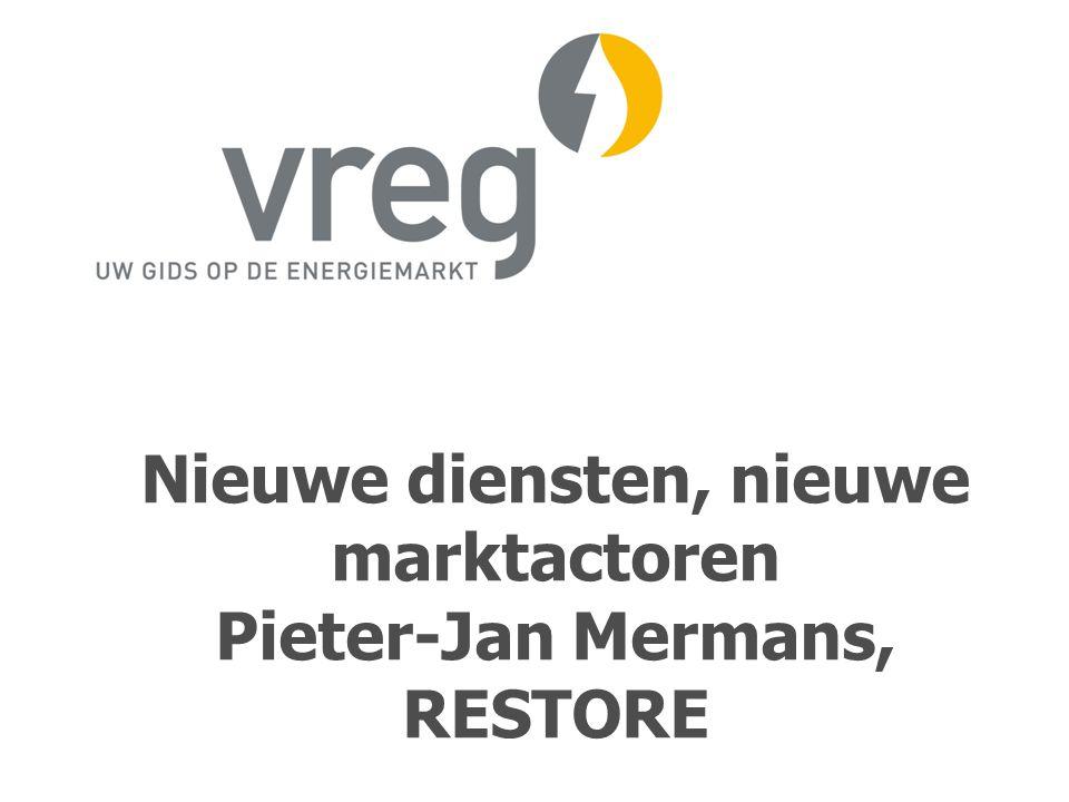 Nieuwe diensten, nieuwe marktactoren Pieter-Jan Mermans, RESTORE