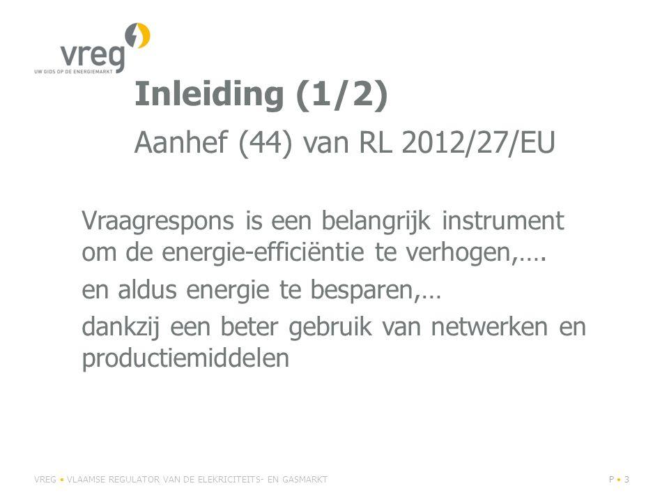 Inleiding (1/2) Aanhef (44) van RL 2012/27/EU Vraagrespons is een belangrijk instrument om de energie-efficiëntie te verhogen,…. en aldus energie te b