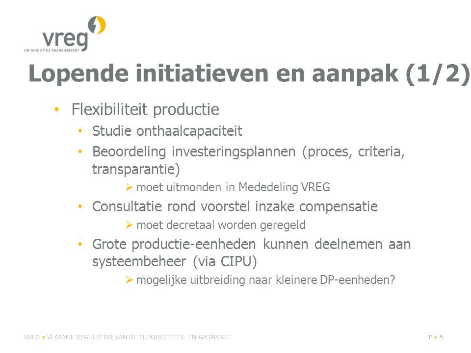 Lopende initiatieven en aanpak (1/2) Flexibiliteit productie Studie onthaalcapaciteit Beoordeling investeringsplannen (proces, criteria, transparantie