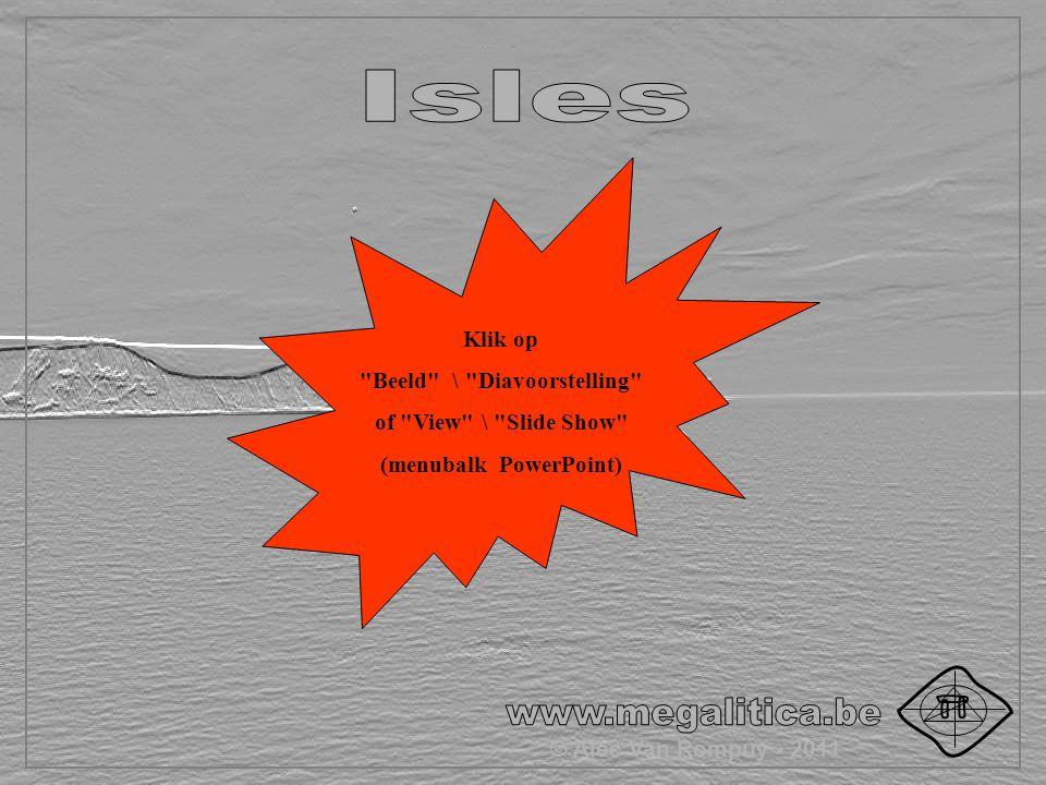 * Volgende dia: Klik linker muisknop Klik op Beeld \ Diavoorstelling of View \ Slide Show (menubalk PowerPoint) © Alec Van Rompuy - 2011