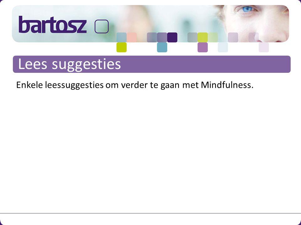 Enkele leessuggesties om verder te gaan met Mindfulness. Lees suggesties