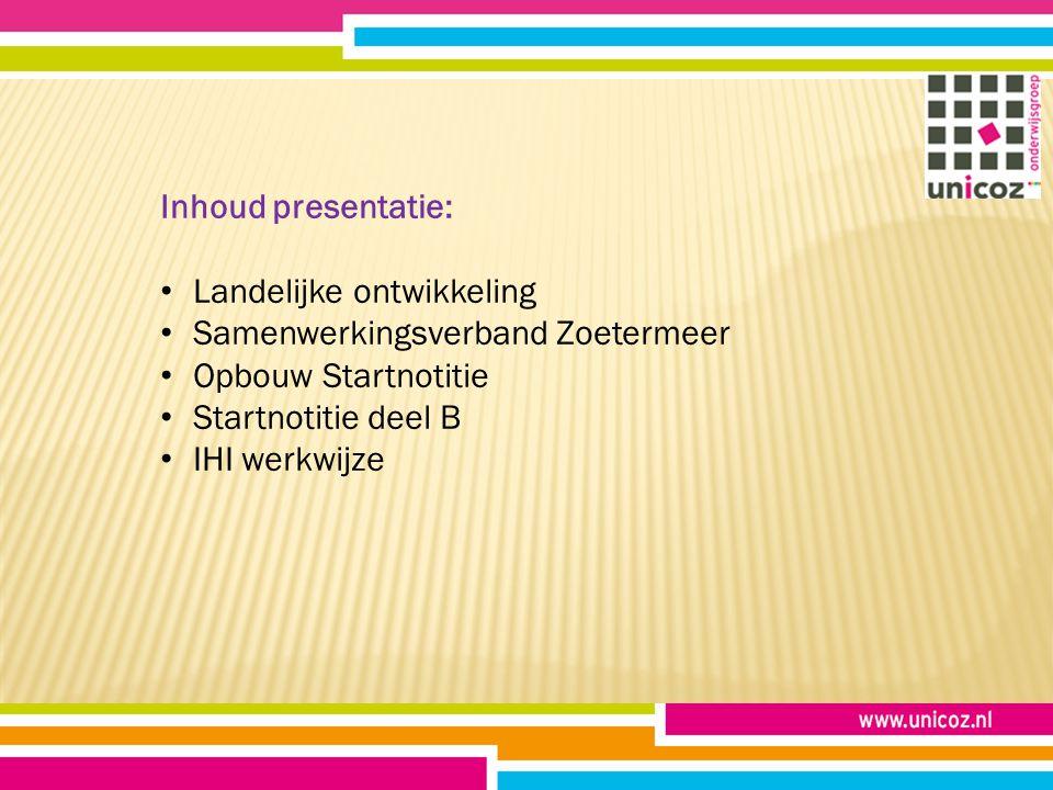 Inhoud presentatie: Landelijke ontwikkeling Samenwerkingsverband Zoetermeer Opbouw Startnotitie Startnotitie deel B IHI werkwijze