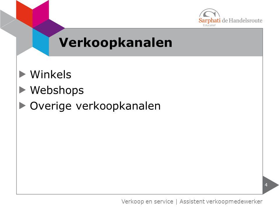 Verkoop en service | Assistent verkoopmedewerker Winkels Webshops Overige verkoopkanalen 4 Verkoopkanalen