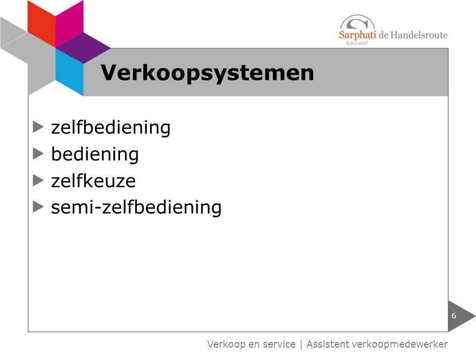 Verkoop en service | Assistent verkoopmedewerker zelfbediening bediening zelfkeuze semi-zelfbediening 6 Verkoopsystemen