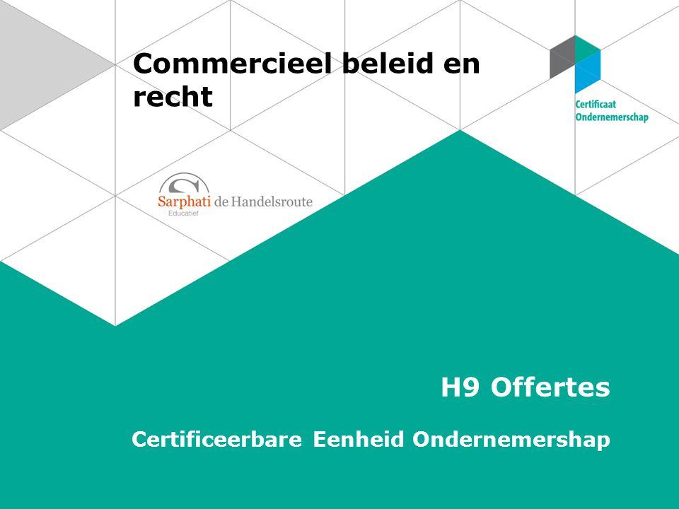 Commercieel beleid en recht H9 Offertes Certificeerbare Eenheid Ondernemershap