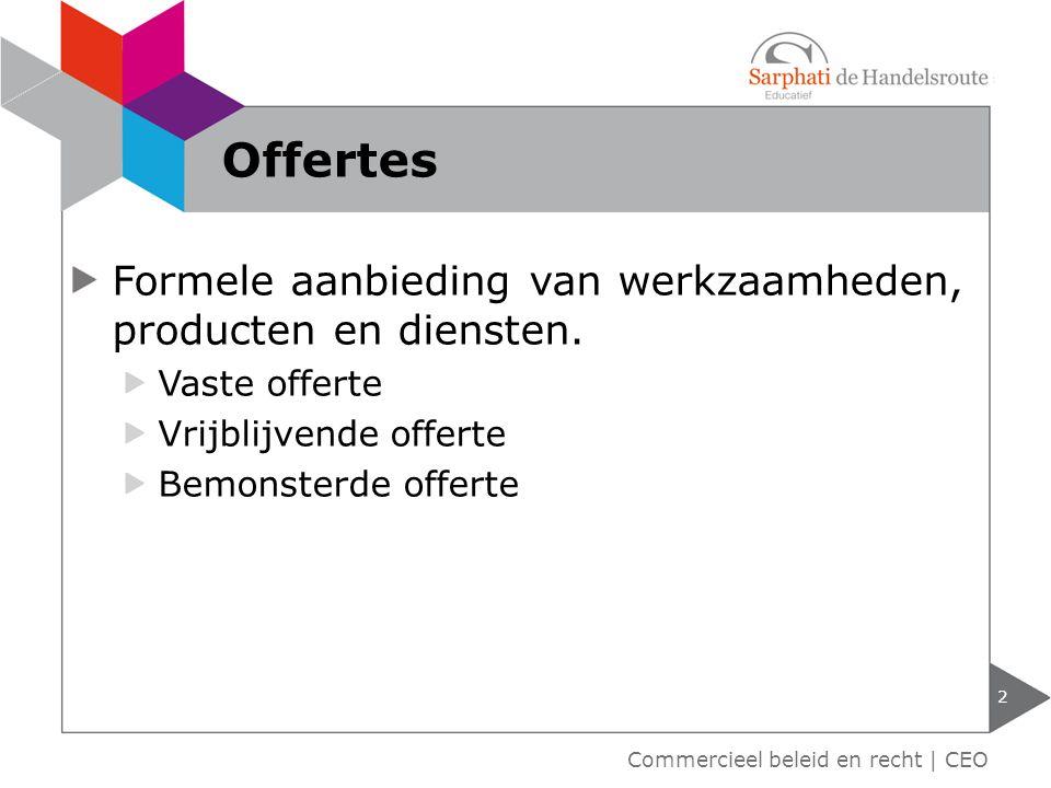Formele aanbieding van werkzaamheden, producten en diensten.