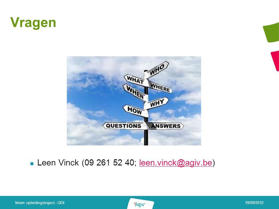 Vragen Leen Vinck (09 261 52 40; leen.vinck@agiv.be)leen.vinck@agiv.be 19/09/2012 Intern opleidingstraject - GDI