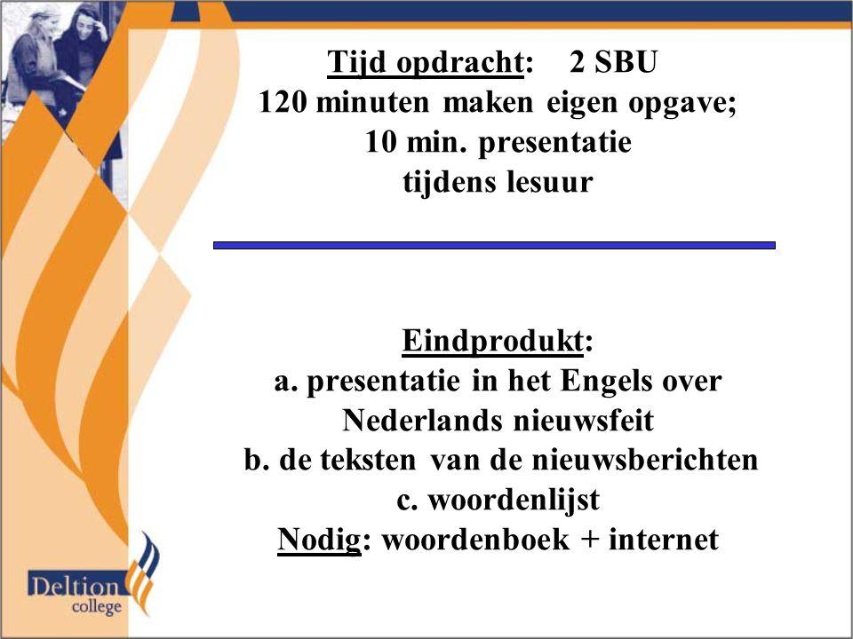 Tijd opdracht: 2 SBU 120 minuten maken eigen opgave; 10 min.