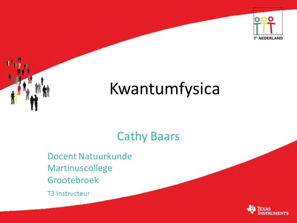 Cathy Baars Docent Natuurkunde Martinuscollege Grootebroek T3 Instructeur Kwantumfysica