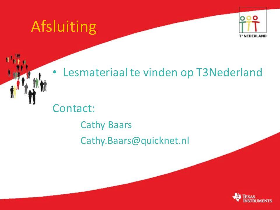 Afsluiting Lesmateriaal te vinden op T3Nederland Contact: Cathy Baars Cathy.Baars@quicknet.nl