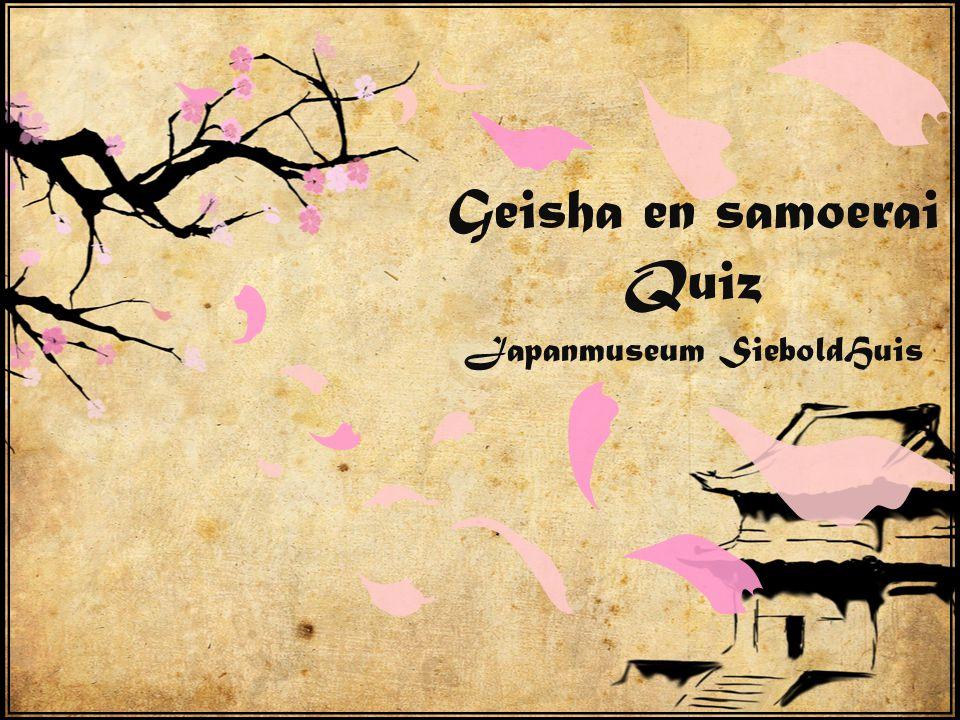 Geisha en samoerai Quiz Japanmuseum SieboldHuis