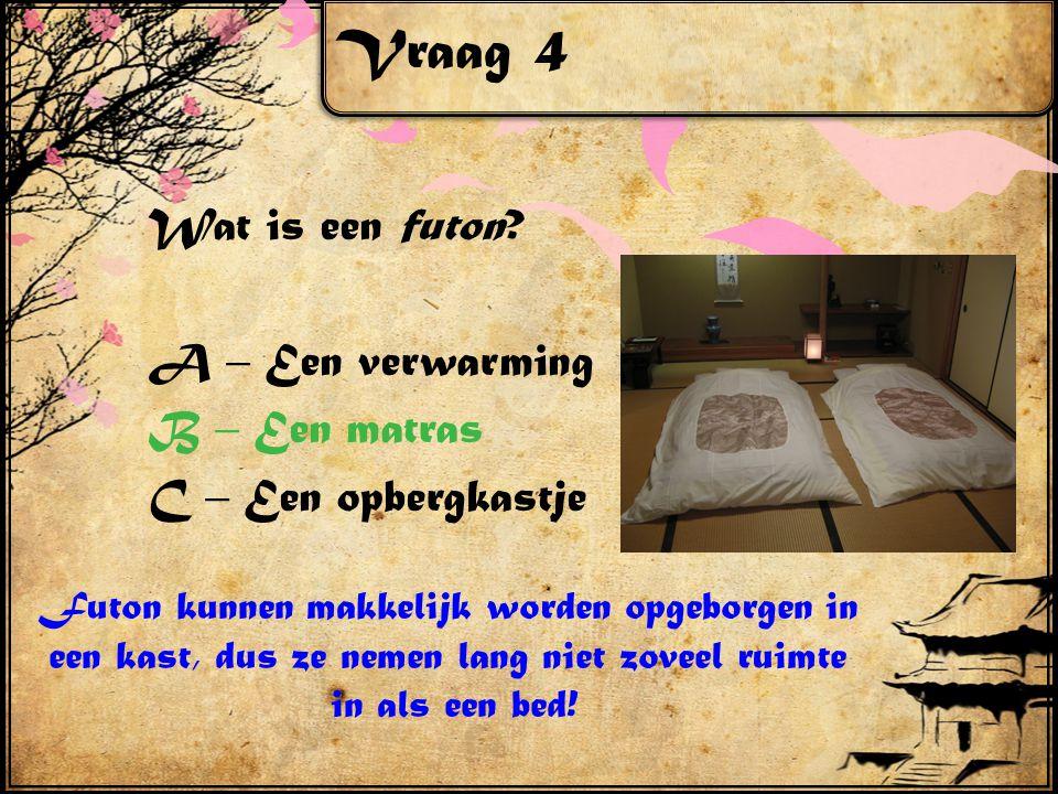 Vraag 4 Wat is een futon.