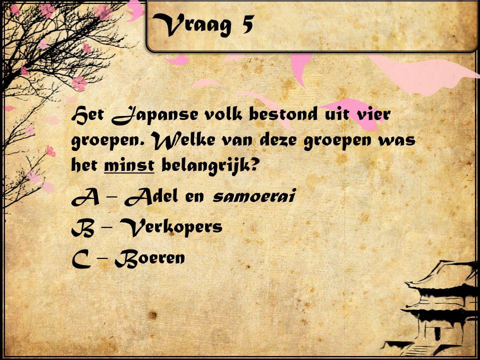 Vraag 5 Het Japanse volk bestond uit vier groepen.